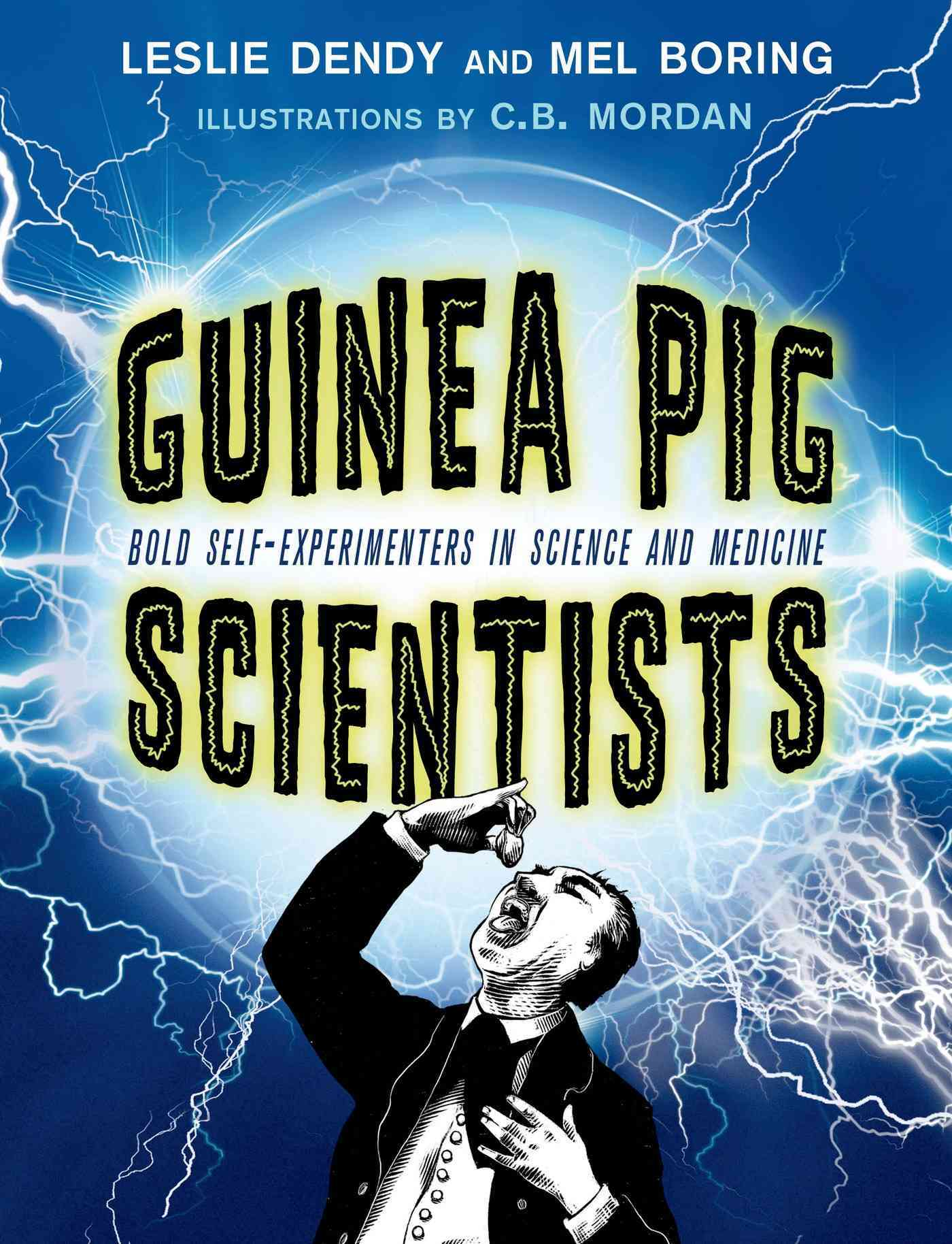 Guinea Pig Scientists By Boring, Mel/ Dendy, Leslie/ Mordan, C. B. (ILT)