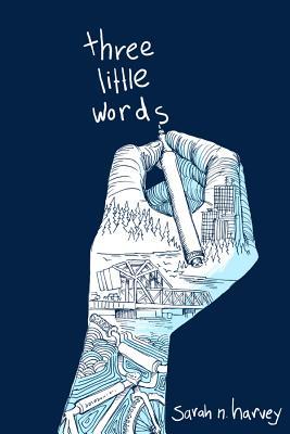 Three Little Words By Harvey, Sarah N.